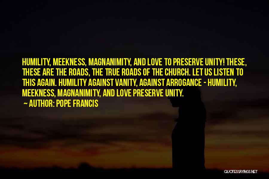 Arrogance Humility Quotes By Pope Francis
