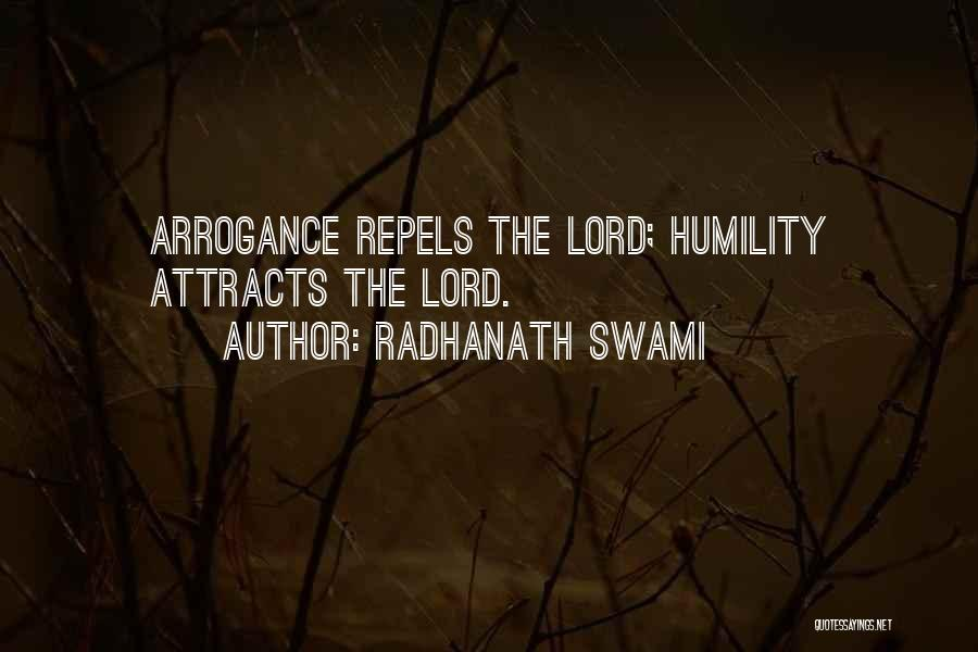 Arrogance Humility Quotes By Radhanath Swami