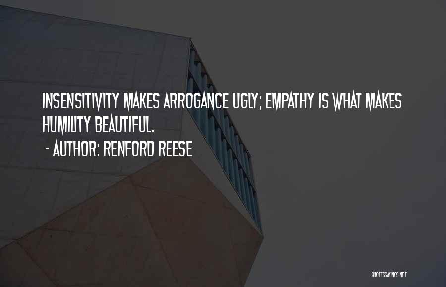 Arrogance Humility Quotes By Renford Reese