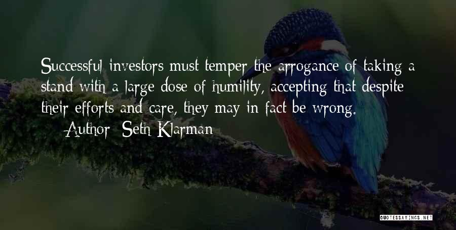 Arrogance Humility Quotes By Seth Klarman