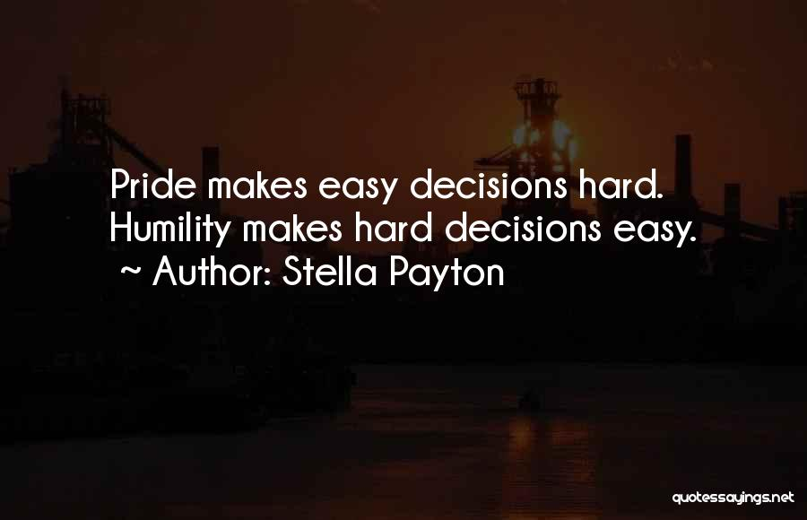Arrogance Humility Quotes By Stella Payton