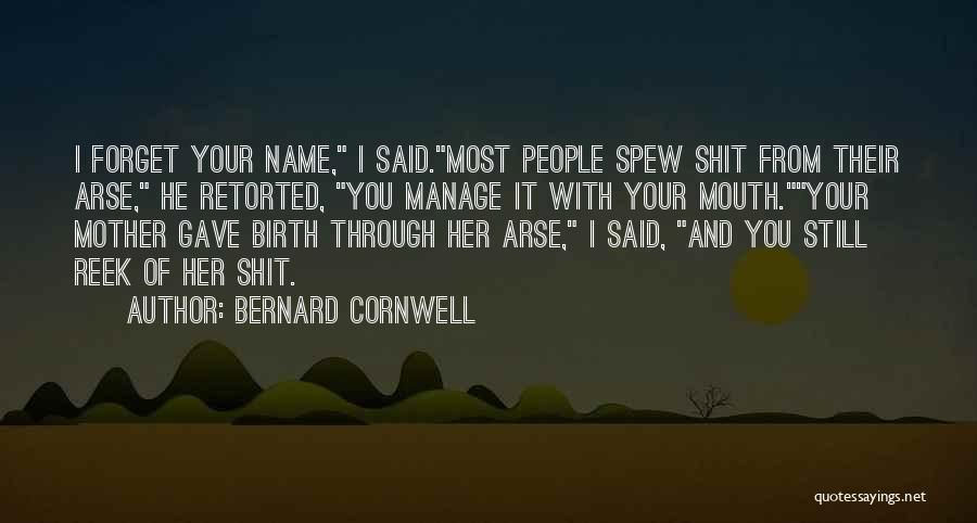Arse Quotes By Bernard Cornwell