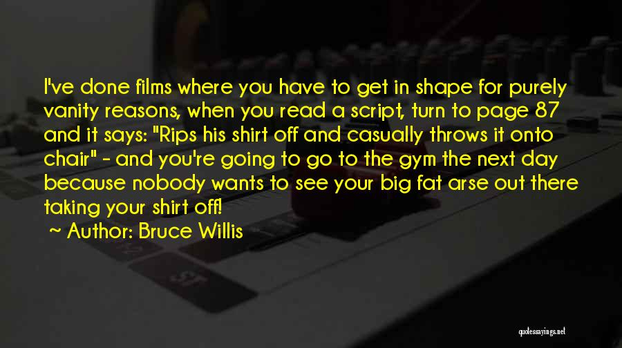 Arse Quotes By Bruce Willis