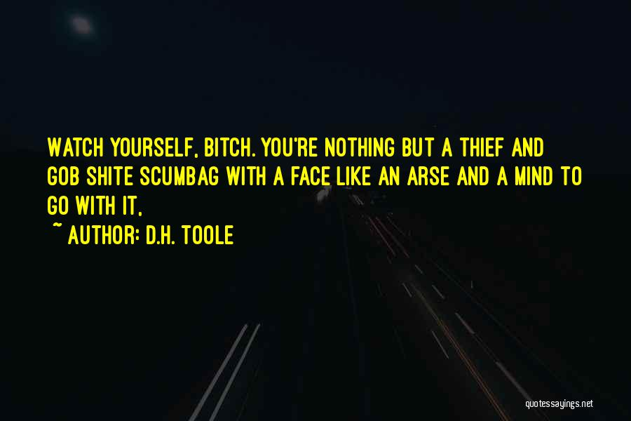 Arse Quotes By D.H. Toole