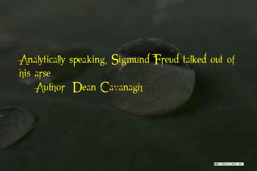 Arse Quotes By Dean Cavanagh
