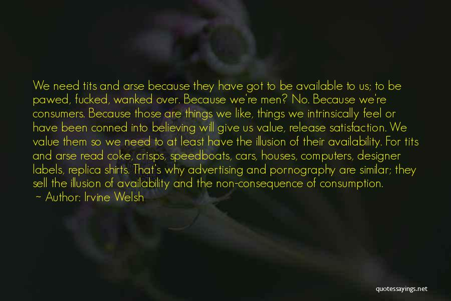 Arse Quotes By Irvine Welsh