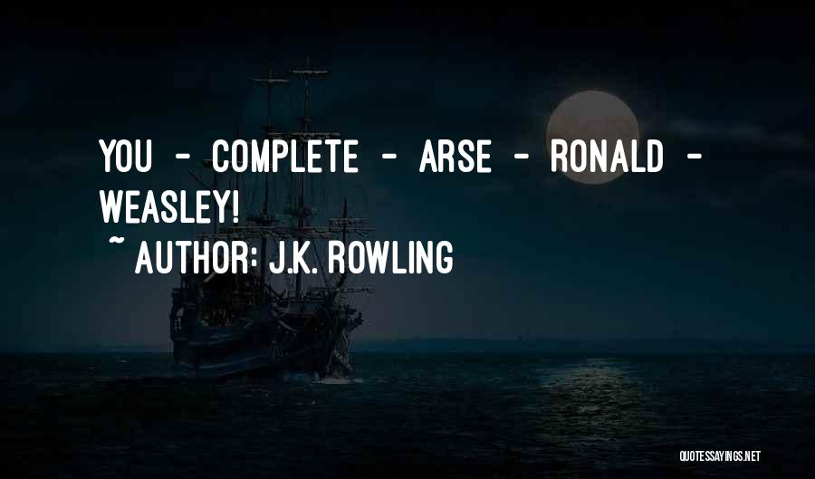 Arse Quotes By J.K. Rowling