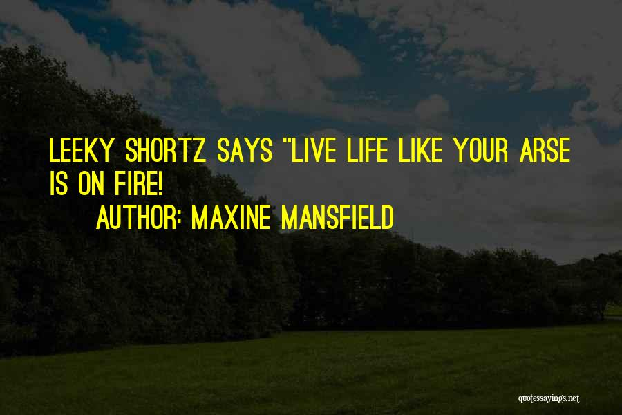 Arse Quotes By Maxine Mansfield