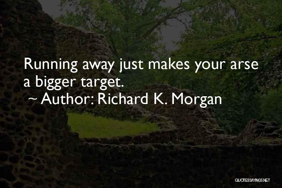 Arse Quotes By Richard K. Morgan