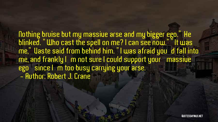 Arse Quotes By Robert J. Crane