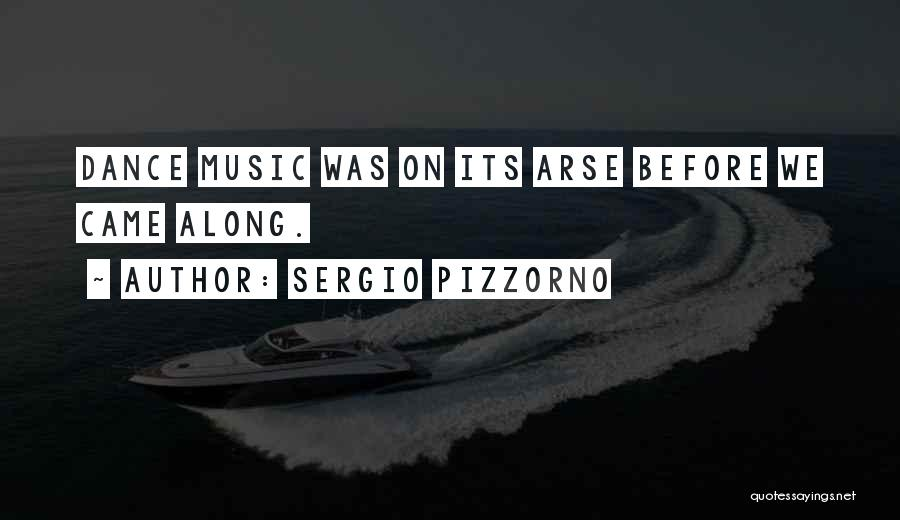 Arse Quotes By Sergio Pizzorno