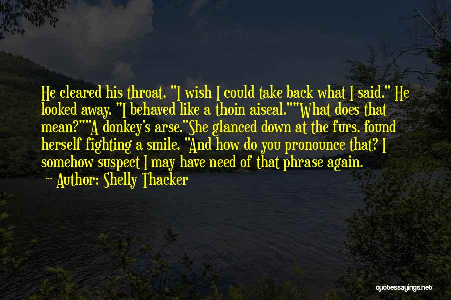 Arse Quotes By Shelly Thacker