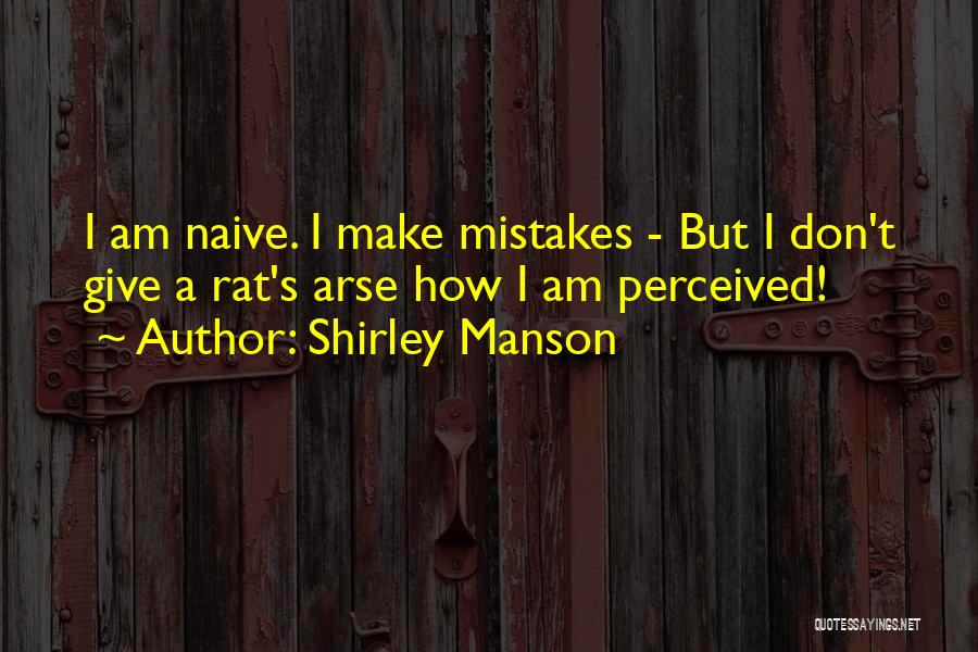 Arse Quotes By Shirley Manson