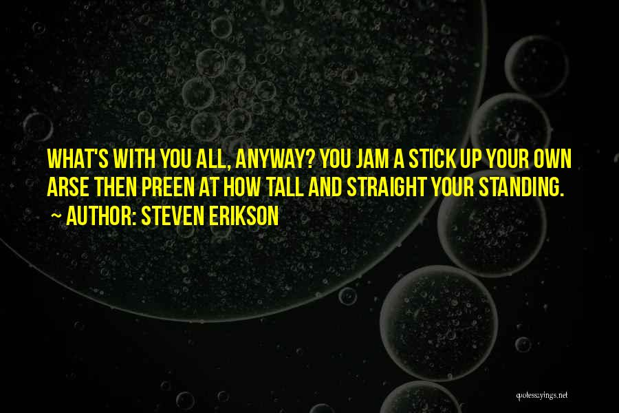 Arse Quotes By Steven Erikson