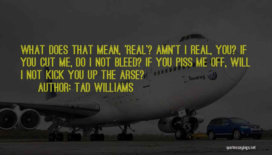 Arse Quotes By Tad Williams