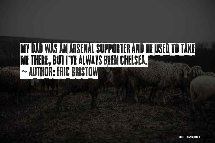 Arsenal Supporter Quotes By Eric Bristow