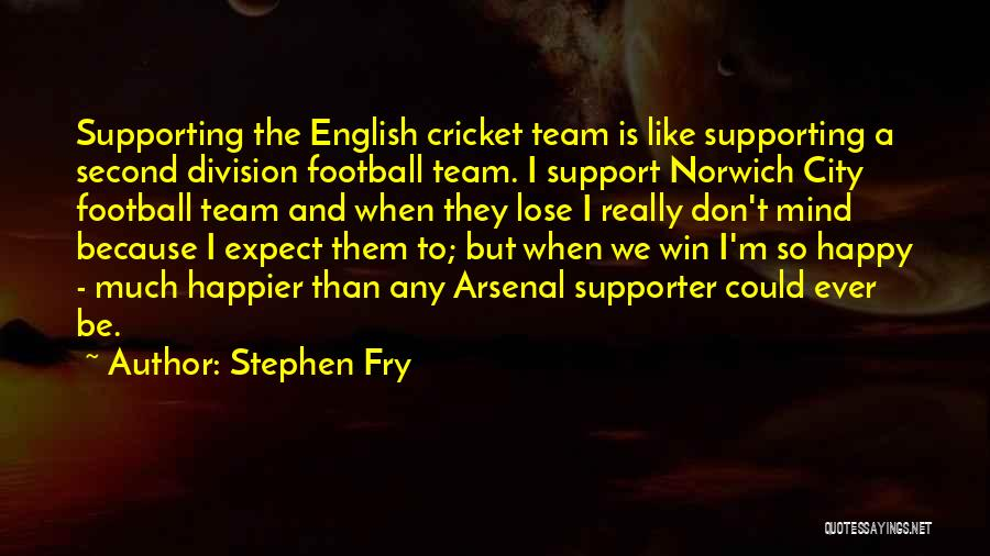 Arsenal Supporter Quotes By Stephen Fry