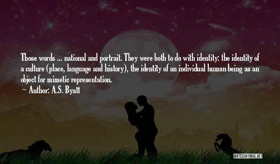 Art Culture Quotes By A.S. Byatt