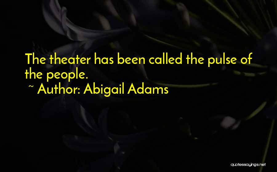 Art Culture Quotes By Abigail Adams