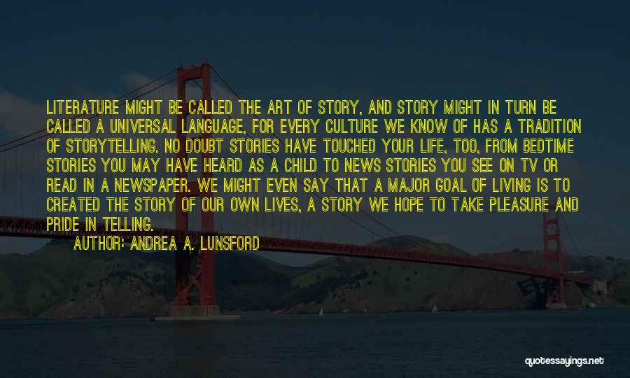 Art Culture Quotes By Andrea A. Lunsford