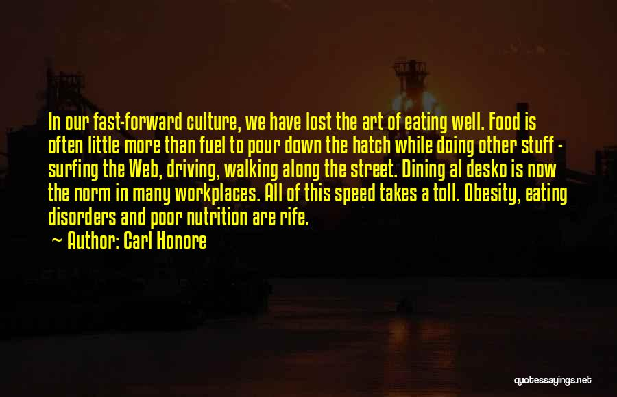 Art Culture Quotes By Carl Honore