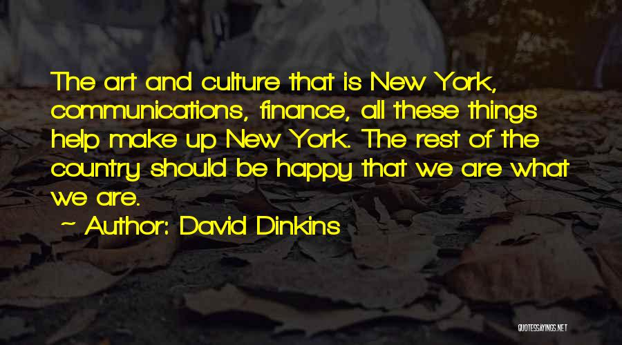 Art Culture Quotes By David Dinkins