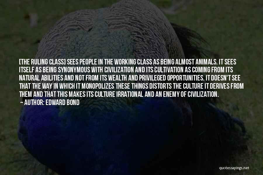 Art Culture Quotes By Edward Bond