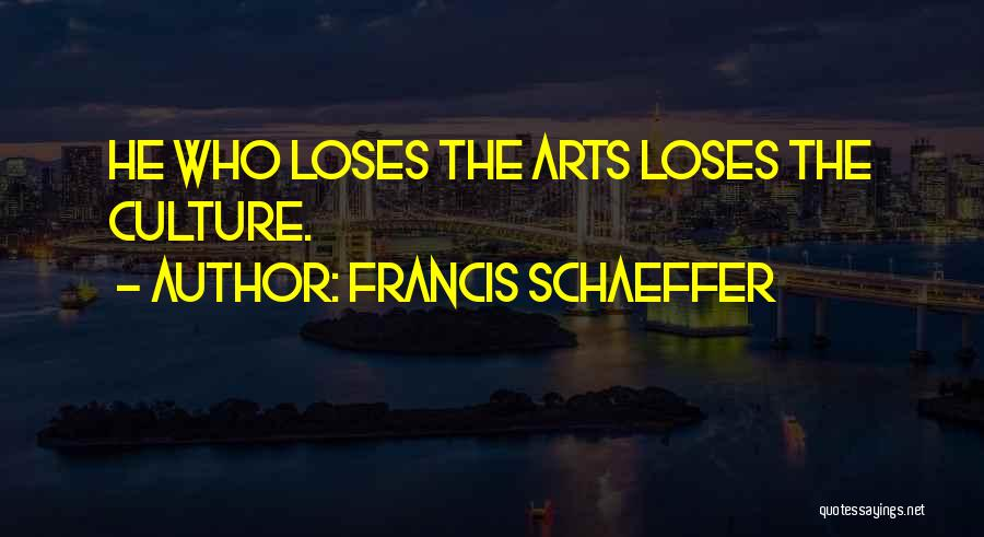 Art Culture Quotes By Francis Schaeffer