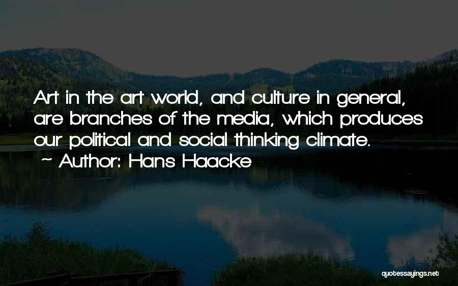 Art Culture Quotes By Hans Haacke