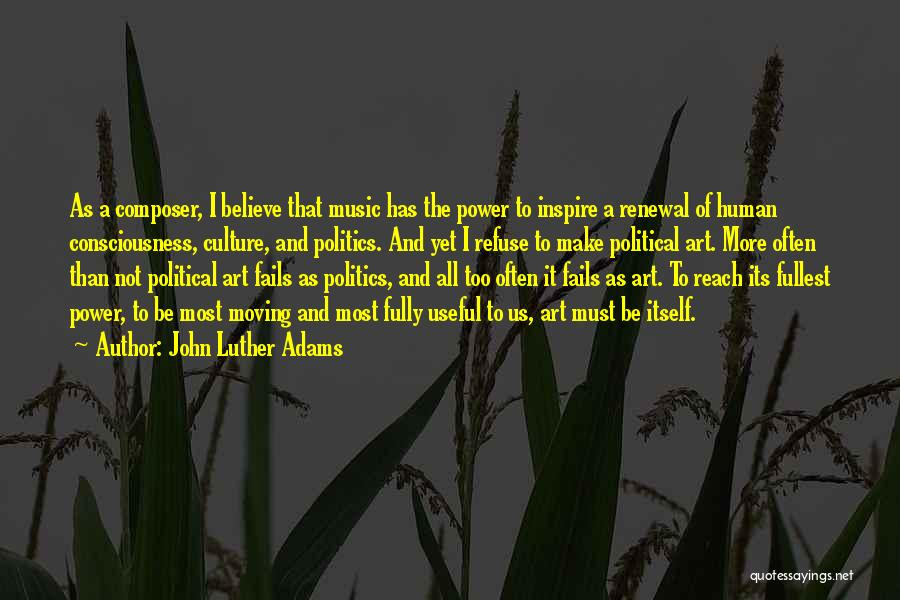 Art Culture Quotes By John Luther Adams