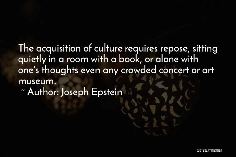 Art Culture Quotes By Joseph Epstein