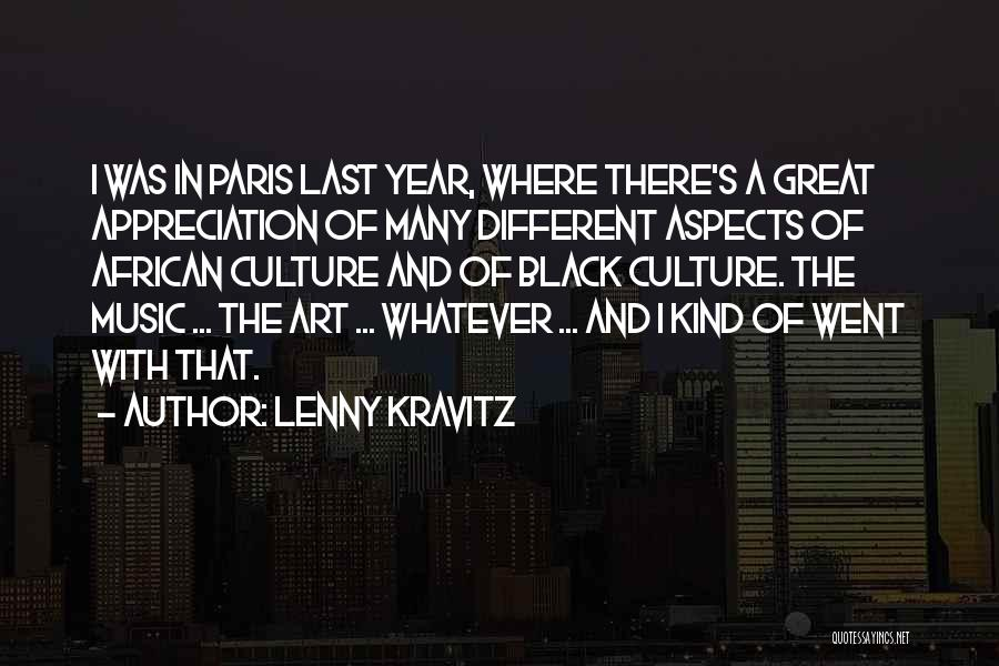 Art Culture Quotes By Lenny Kravitz