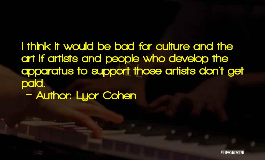 Art Culture Quotes By Lyor Cohen