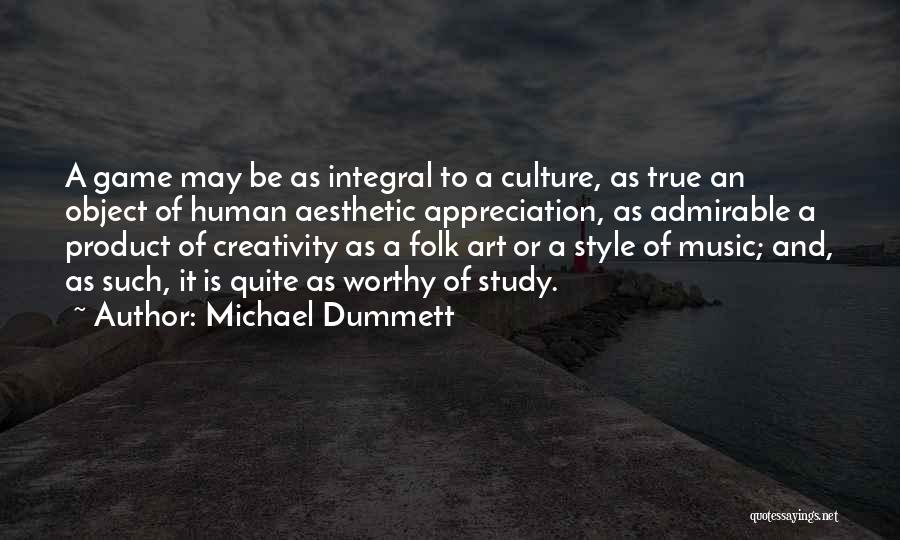 Art Culture Quotes By Michael Dummett