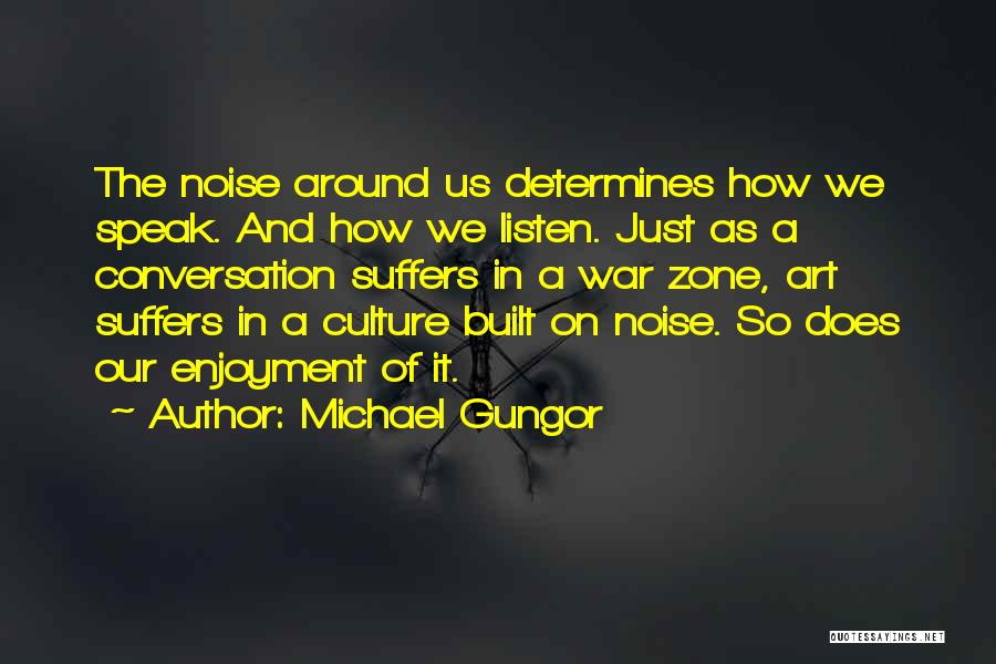 Art Culture Quotes By Michael Gungor