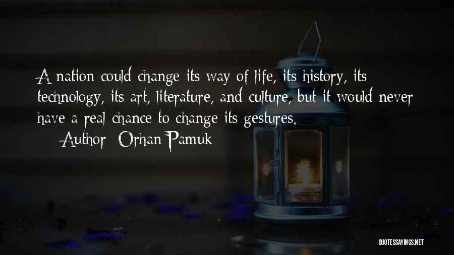 Art Culture Quotes By Orhan Pamuk
