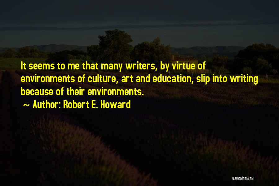 Art Culture Quotes By Robert E. Howard