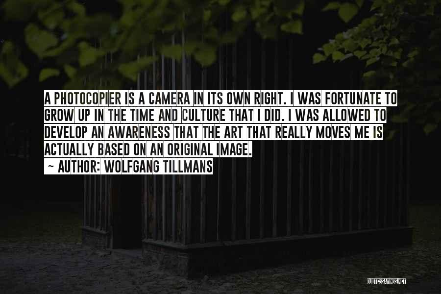 Art Culture Quotes By Wolfgang Tillmans