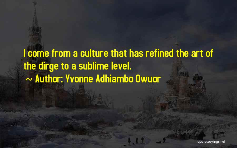 Art Culture Quotes By Yvonne Adhiambo Owuor