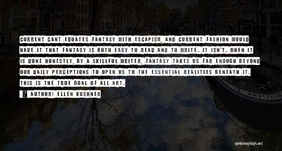 Art Escapism Quotes By Ellen Kushner