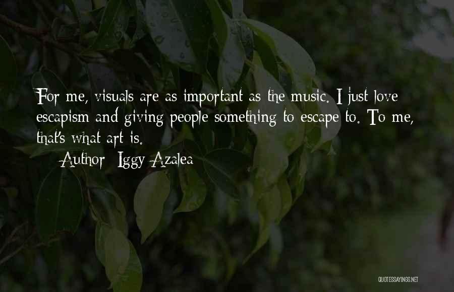 Art Escapism Quotes By Iggy Azalea