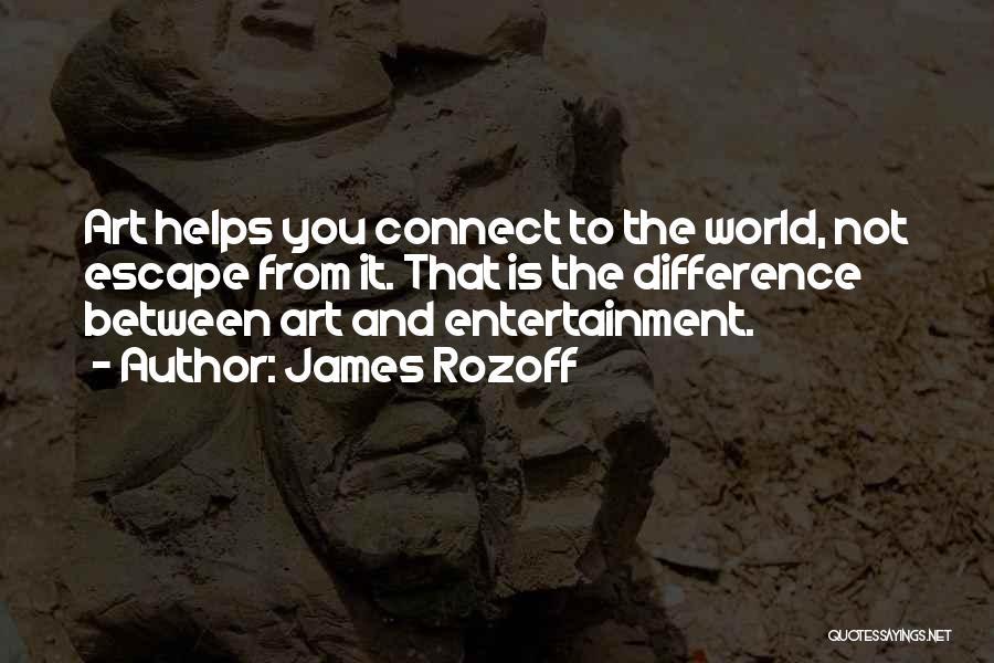Art Escapism Quotes By James Rozoff