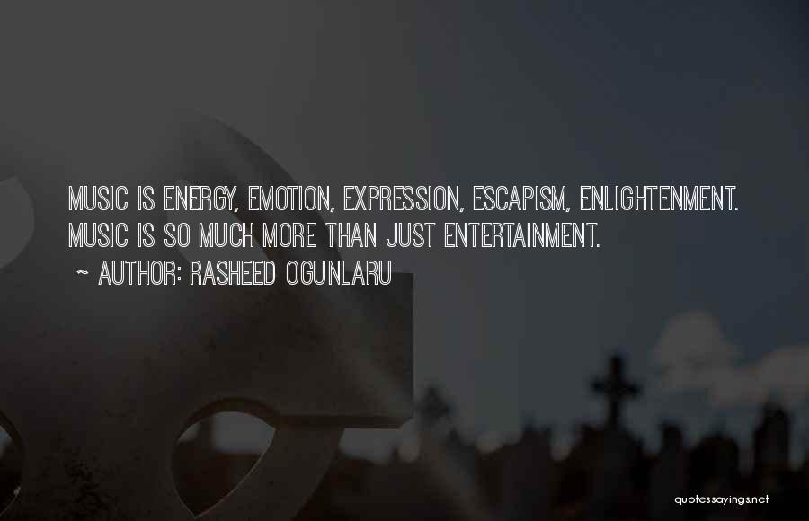 Art Escapism Quotes By Rasheed Ogunlaru
