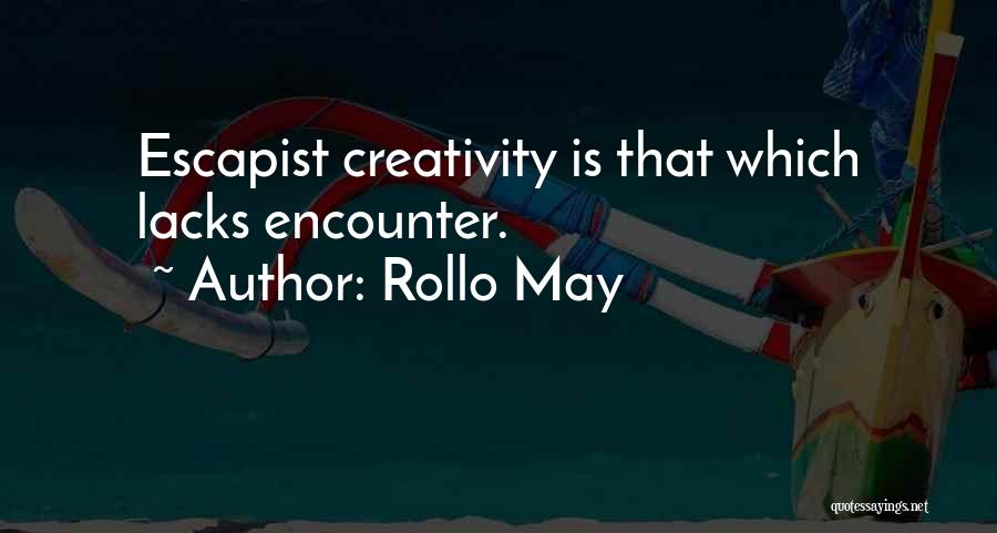 Art Escapism Quotes By Rollo May