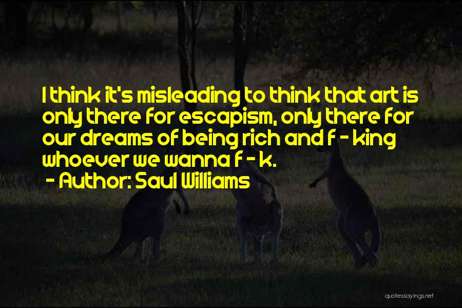 Art Escapism Quotes By Saul Williams