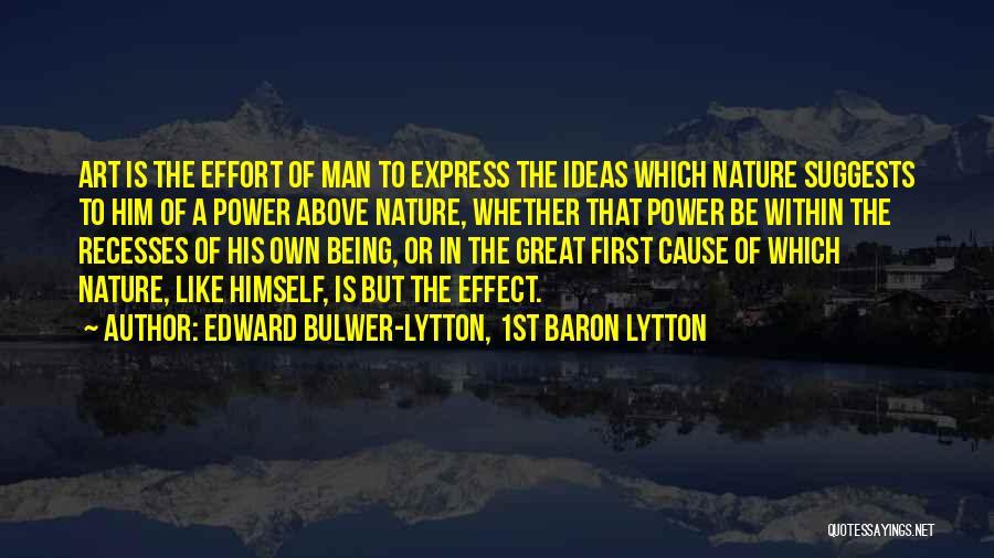 Art Express Quotes By Edward Bulwer-Lytton, 1st Baron Lytton