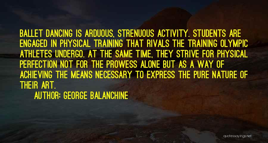 Art Express Quotes By George Balanchine