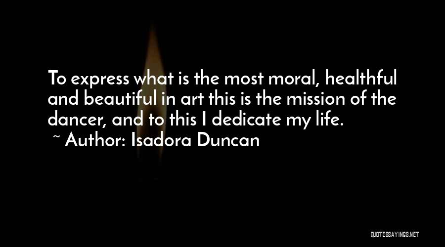 Art Express Quotes By Isadora Duncan