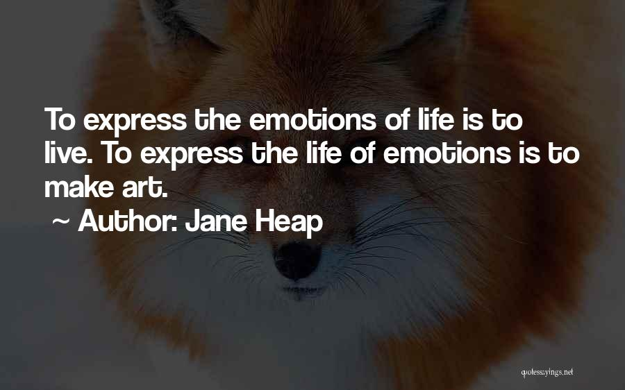 Art Express Quotes By Jane Heap