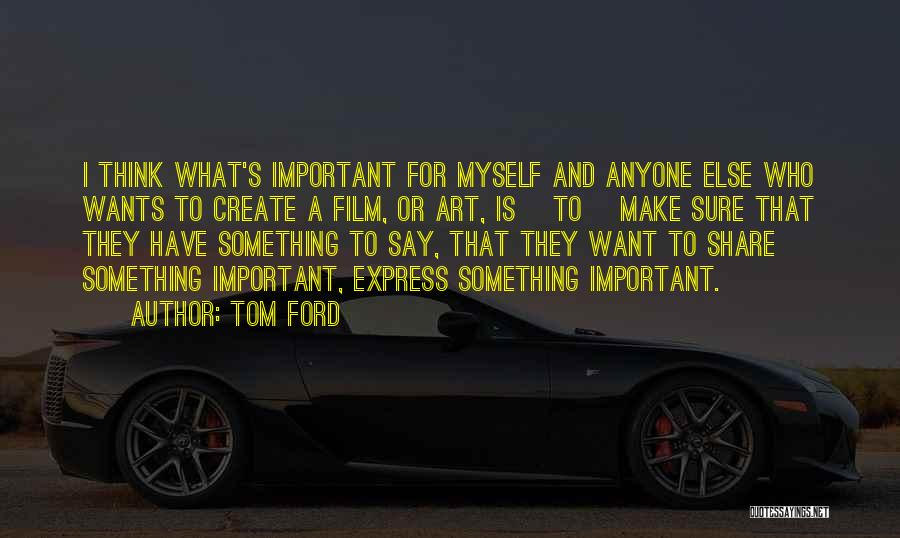 Art Express Quotes By Tom Ford